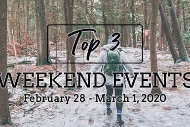 Weekend Events February 28 through March 1, 2020