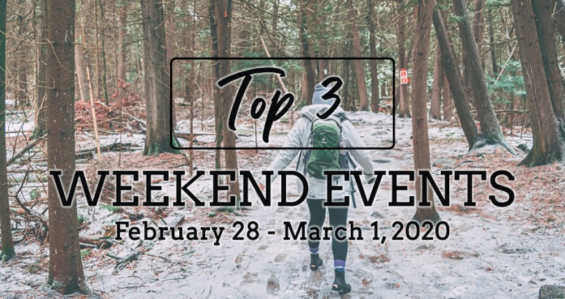 TOP 3 WEEKEND EVENTS: FEBRUARY 28 – MARCH 1, 2020