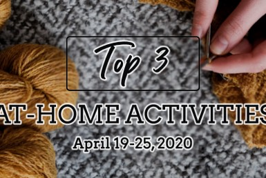 Top 3 At-Home Activities: April 19-25, 2020.