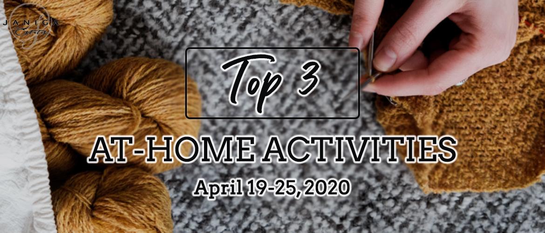 TOP 3 AT-HOME ACTIVITIES: APRIL 19-25, 2020