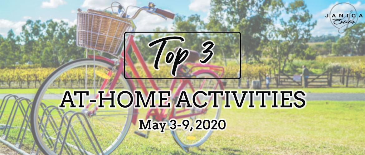 TOP 3 AT-HOME ACTIVITIES: MAY 3-9, 2020