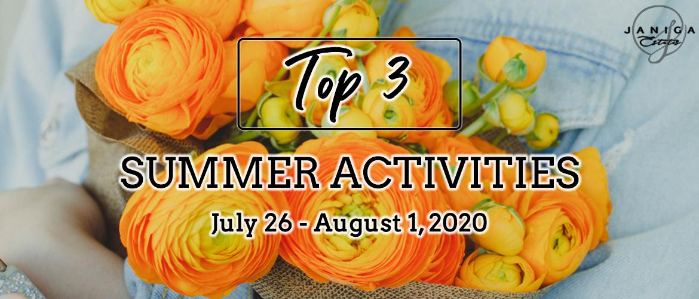 TOP 3 SUMMER ACTIVITIES: JULY 26 – AUGUST 1, 2020