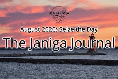 The Janiga Journal - August 2020: Seize the Day