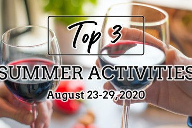 Top 3 Summer Activities: August 23-29, 2020.