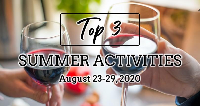 TOP 3 SUMMER ACTIVITIES: AUGUST 23-29, 2020