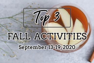 Top 3 Fall Activities: September 13-19, 2020