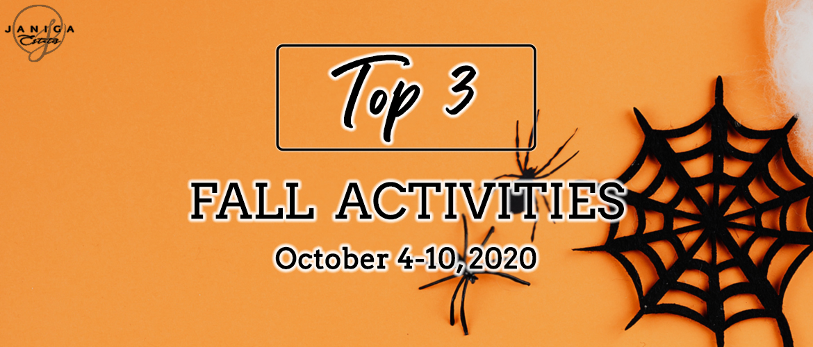 TOP 3 FALL ACTIVITIES: OCTOBER 4-10, 2020
