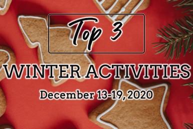 Top 3 Winter Activities: December 13-19, 2020