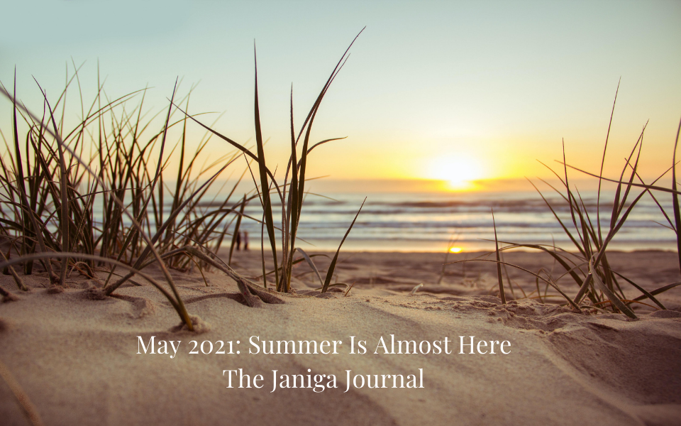 May 2021: Summer Is Coming